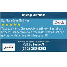 Take your car to Chicago Autohaus!! Now! Best shop in Chicago. Sidney Nevils was very...