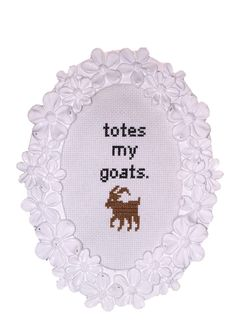 "Totes My Goats Cross Stitch PATTERN Funny Cross by CableMeCozy.                                     I need to change this to ""Enter the goat""."
