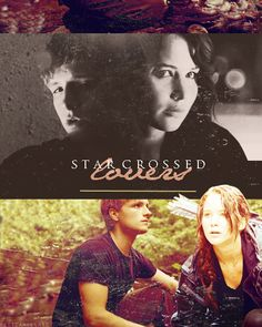 Star crossed lovers. Katniss and Peeta. The Hunger Games.