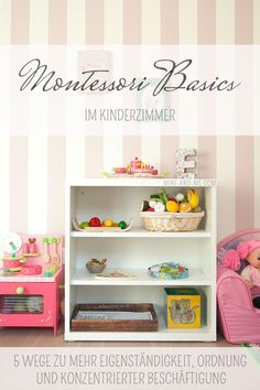 Montessori Basics im Kinderzimmer: 5 Wege zu mehr Eigenständigkeit und konzentrierter Beschäftigung