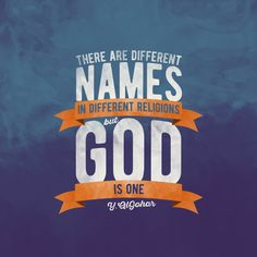 'There are different names in different religions, but God is one.' - Younus AlGohar