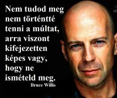 Bruce Willis gondolata a fejlődésről. A kép forrása: Motiváció Minden Napra Best Quotes, Life Quotes, Stronger Than Yesterday, Daily Wisdom, Life Learning, Bruce Willis, Self Confidence, Self Esteem, Picture Quotes