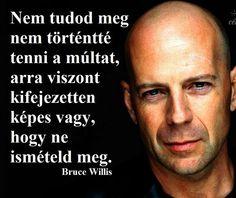 Bruce Willis gondolata a fejlődésről. A kép forrása: Motiváció Minden Napra