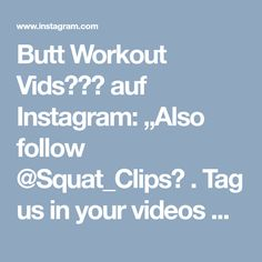 """Butt Workout Vids🍑🎥🎬 auf Instagram: """"Also follow @Squat_Clips💥 . Tag us in your videos with @ButtWorkoutVids & #ButtWorkoutVids to get a free feature🍑 . TAG YOUR WORKOUT…"""" • Instagram"""