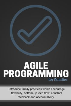 Agile Programming for Your Family - Digital Mom Blog