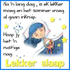 Goeie Nag, Afrikaans Quotes, Sleep Tight, Good Night, Sleep Well, Have A Good Night
