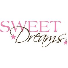Sweet Dreams ❤ liked on Polyvore featuring text, words, quotes, fillers, backgrounds, phrases, effects and saying