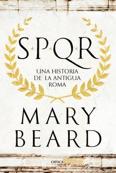 SPQR: una historia de la antigua Roma / Mary Beard. 3M/9153  Novela histórica da que atoparedes información en El País [http://elpaissemanal.elpais.com/documentos/mary-beard-los-romanos-crearon-mundo-globalizado/], Encuentros de lecturas [http://encuentrosconlasletras.blogspot.com.es/2016/06/mary-beard-spqr-una-historia-de-la.html] o Historias de España [http://historiasdehispania.blogspot.com.es/2015/11/lectura-spqr-por-mary-beard.html]