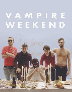"""Vampire Weekend~The band chose the name """"Vampire Weekend"""" from the title of a short film. Members:Ezra Koenig, Rostam Batmanglij, Chris Tomson, Chris Baio (Wiki.) From: NYC"""