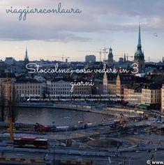 Una guida pratica ed esaustiva su cosa vedere a Stoccolma in 3 giorni!