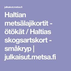 Haltian metsälajikortit - ötökät / Haltias skogsartskort - småkryp | julkaisut.metsa.fi Nature Crafts, Science, Teaching, Education, School, Flag, Learning, Training, Educational Illustrations