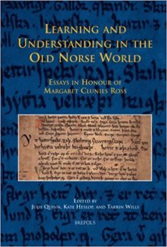Amazon.com: Learning and Understanding in the Old Norse World: Essays in Honour of Margaret Clunies Ross (MEDIEVAL TEXTS AND CULTURES OF NORTHERN EUROPE) (9782503525808): J. Quinn: Books