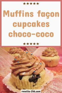 Muffins façon cupcakes choco-coco – Bon À Savoir