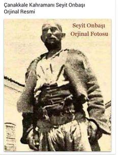 """✿ ❤ Çanakkale Savaşı kahramanlarından """"Seyit Onbaşı"""""""