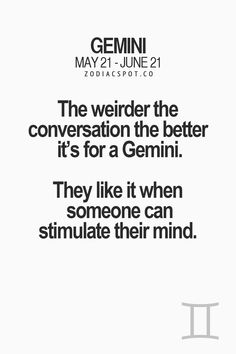Stimulate Gemini's mind Gemini Sign, Gemini Quotes, Zodiac Signs Gemini, Zodiac Quotes, Zodiac Facts, Gemini And Cancer, Taurus And Gemini, Gemini Woman, Capricorn Men In Bed