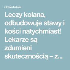 Leczy kolana, odbudowuje stawy i kości natychmiast! Lekarze są zdumieni skutecznością – zdrowie.hotto.pl, domowe sposoby popularne w necie