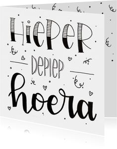 Verjaardagskaart - Hieper depiep Hoera - Verjaardagskaarten Happy Birthday Boy, Birthday Cards, Handlettering Happy Birthday, Zentangle, Bullet Journal Quotes, Doodle Lettering, Drawing Quotes, Happy B Day, Doodle Drawings