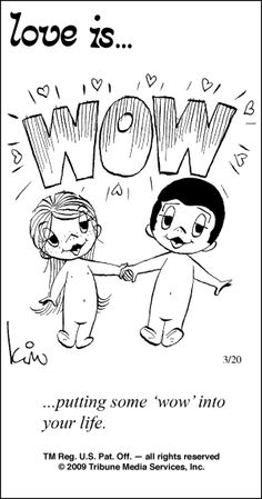 Love Is... putting some 'wow' into your life.