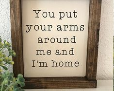 You put your arms around me and I'm home hand-painted wood sign farmhouse style marrage sign home decor farmhouse decor wedding sign Home Decor Signs, Diy Signs, Diy Home Decor, Painted Wood Signs, Wooden Signs, Hand Painted, Farmhouse Style, Farmhouse Decor, Just In Case