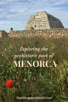 Read about Menorca's prehistoric past and travel to Menorca, Spain