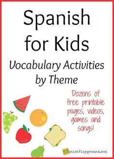 Spanish for Kids: Vocabulary Activities by Theme - Spanish Playground