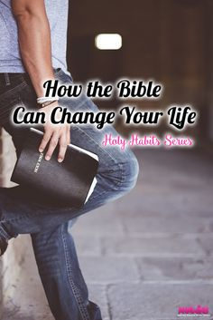 The Bible can change your life.  But it won't happen overnight.  Holy habits don't just happen overnight. It's the everyday choice that you have to either read your Bible or not. Are you ready to let the Bible change your lie?