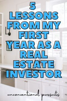 5 lessons from my first year as a real estate investor | real estate investing for beginners | The Unconventional Pursuits Blog | There can be a steep learning curve when you start to invest in real estate for financial independence. That doesn't mean you shouldn't go for it! How to invest in real estate even if you're a beginner. 5 things I learned in my first year buying single family rental properties #realestateinvesting #passiveincome #millennialpersonalfinance