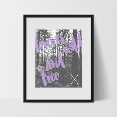 Inspirational Wall Art, Forever Wild and Free, Dorm Room Art, For The Home, Bohemian Style