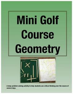 Mini Golf Course Geometry: A math project for designing and building a model mini golf course hole.