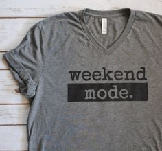 Hey, I found this really awesome Etsy listing at https://www.etsy.com/listing/458644280/weekend-shirt-womens-graphic-tees-womens