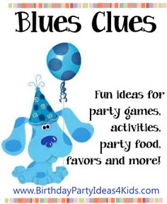Blues Clues Birthday Party Ideas Fun games, activities and more for a Blues Clues party.  Unique party games and food ideas too!  http://www.birthdaypartyideas4kids.com/blues-clues-party.htm