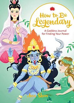 How to Be Legendary: A Goddess Journal for Finding Your Power (Legendary Ladies, Journals for Women, Female Empowerment Gifts) Indian Goddess, Book Publishing, Powerful Women, Deities, Women Empowerment, Disney Characters, Fictional Characters, Finding Yourself, History