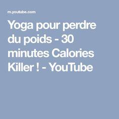 Yoga pour perdre du poids - 30 minutes Calories Killer ! - YouTube