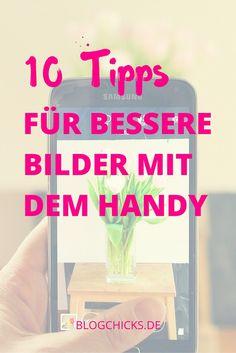 Bilder für den Blog, Instagram, Facebook & Co kannst du auch mit dem Handy machen. Hier sind 10 Tipps, für tolle Fotos mit dem Smartphone