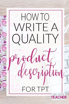 Are you a teacher seller on Teachers Pay Teachers? Here's some tips for writing quality and effective product descriptions for your TpT store. Teacher Blogs, Teacher Hacks, Your Teacher, Teacher Pay Teachers, Teacher Resources, Business Notes, Business Tips, Online Business, Kindergarten Teachers