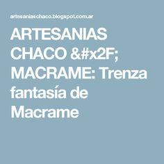 ARTESANIAS CHACO / MACRAME: Trenza fantasía de Macrame