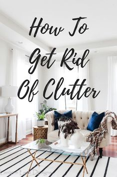 De-cluttering ideas-tips on how to de-clutter your home and get rid of items you do not need including home decor and kids' clutter Family Room Decorating, Decorating Your Home, Diy Home Decor, Decorating Ideas, Decor Ideas, Getting Rid Of Clutter, Konmari, Affordable Home Decor, Home Organization