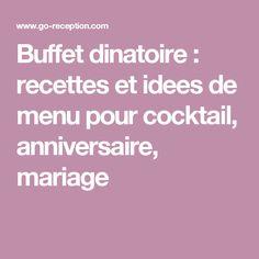 Buffet dinatoire : recettes et idees de menu pour cocktail, anniversaire, mariage