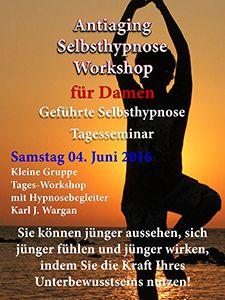 Jung bleiben! Positive Veränderungen in Ihrem Leben beeinflussen. Selbsthypnose ist der einfachste Weg! Antiaging Selbsthypnose Workshop am Samstag 4. Juni 2016 http://antiaging-hypnose.com/ #Antiaging  #Selbsthypnose   #Workshop  #München #Abschalten #Harmonie #Ausgeglichen #Entspannung #Haut #Jung