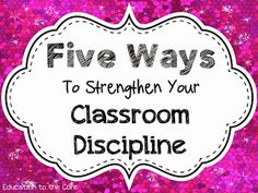 Education to the Core: Five Ways To Strengthen Your Classroom Discipline