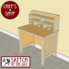 Chief's Shop Sketch of the Day: Kitchen Desk