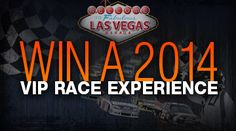 Enter to win a 2014 VIP Race Experience and receive exclusive offers just for entering.    Prize Includes:    5 day/4 night stay for two in Las Vegas   Pair of weekend suite tickets   Neon Garage Access   $1000 in Slot Dollars   $500 Dining Credit   $500 Airfare Credit     The contest begins February 18, 2013 at 10:00 a.m. through 10:00 p.m. on November 30, 2013.  You can enter at participating properties above or click the link below to enter for your chance to WIN!
