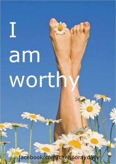 I am worthy. #affirmations #thehooraydaily