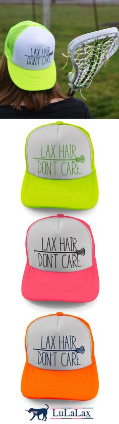 Lax Hair Don't Care Lacrosse Trucker Hats! Choose your color. Love these lax hats!
