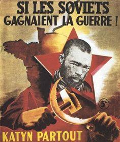 Affiche de propagande en français utilisant la découverte des charniers de Katyn pour pousser les français à combattre les communistes  sour...