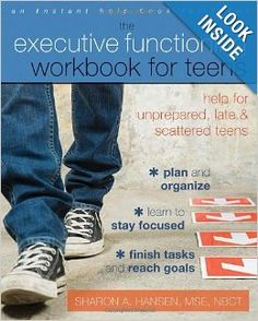 The Executive Functioning Workbook for Teens: Help for Unprepared, Late, and Scattered Teens: Sharon A. Hansen: Are you disorganized, chronically late, forgetful, or impulsive?  It may not be your fault. You might have executive functioning disorder (EFD), an attention disorder marked by an inability to stay on task that is common in people with learning disabilities. If you have tried to better manage your time and meet deadlines with little success, you may feel like giving up.