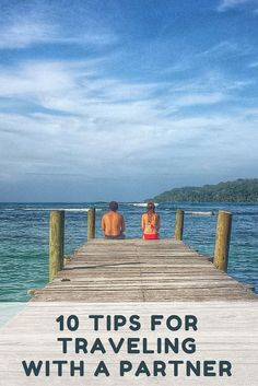 Ten Tips for Traveling With a Partner Traveling long term is a fairly unique situation where you can end up spending twenty four hours a day, seven days a week with another person. This sort of prolonged exposure can lead to moments of madness and homicidal fantasies if you're not careful. Here are our tips on how to travel with a partner.