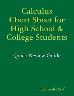 Calculus Cheat Sheet for High School and College Students - A Quick Review Guide.