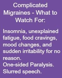 Complicated Migraines- What to Watch For