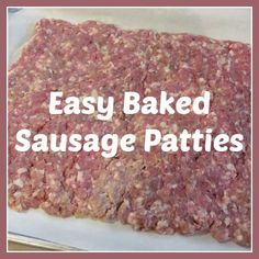 Sausage Patties: Skip the greasy mess and make your sausage patties ...